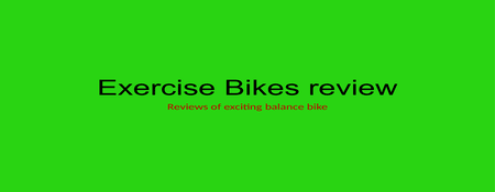 Exercise Bikes Review